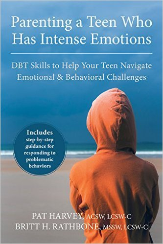 Parenting a Teen Who Has Intense Emotions by Pat Harvey and Britt Rathbone